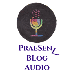 PraeSenZ Blog Audio